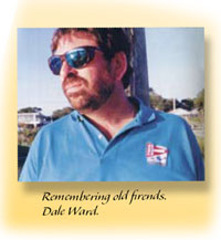 Remembering old friends: Dale Ward.
